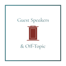 Guest Speakers & Off-Topic